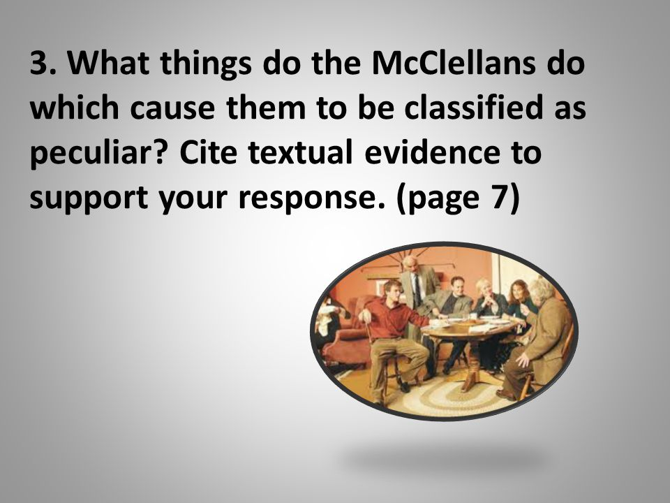 3. What things do the McClellans do which cause them to be classified as peculiar.