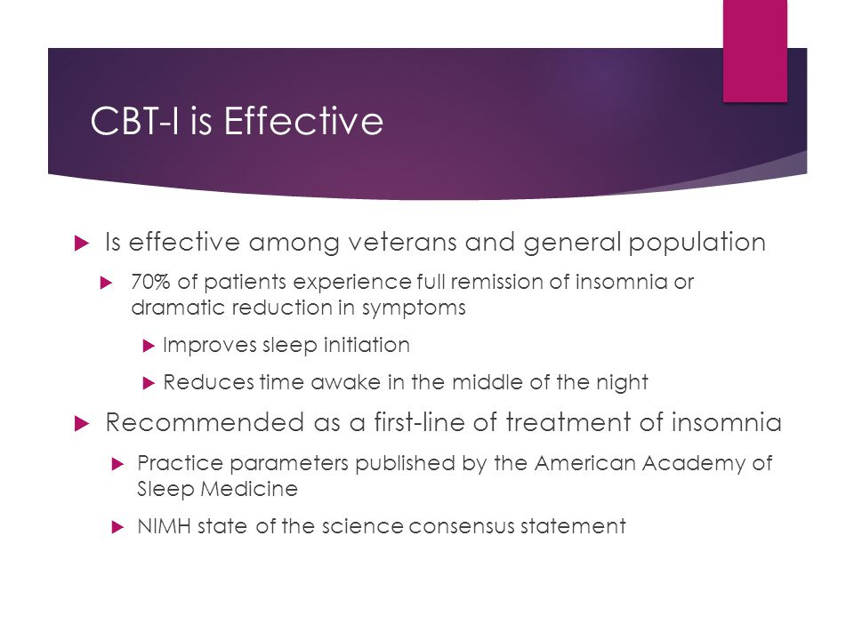 CBT-I is Effective Is effective among veterans and general population