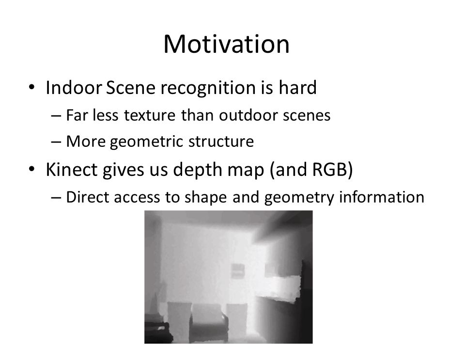 Motivation Indoor Scene recognition is hard