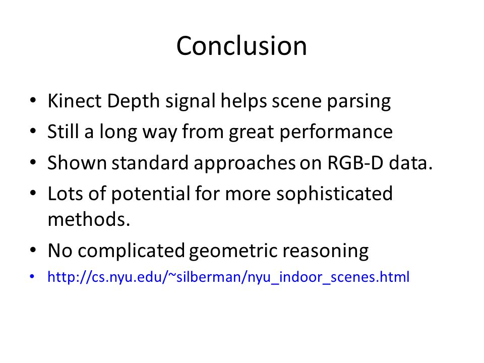 Conclusion Kinect Depth signal helps scene parsing