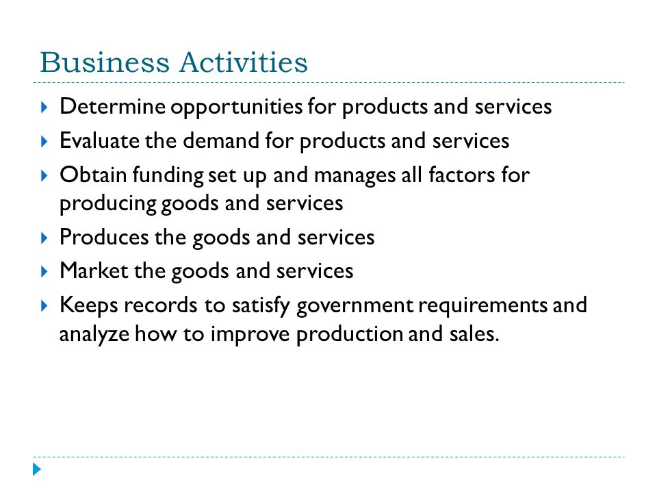 Business Activities Determine opportunities for products and services