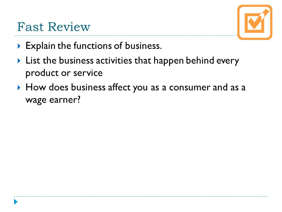 Fast Review Explain the functions of business.