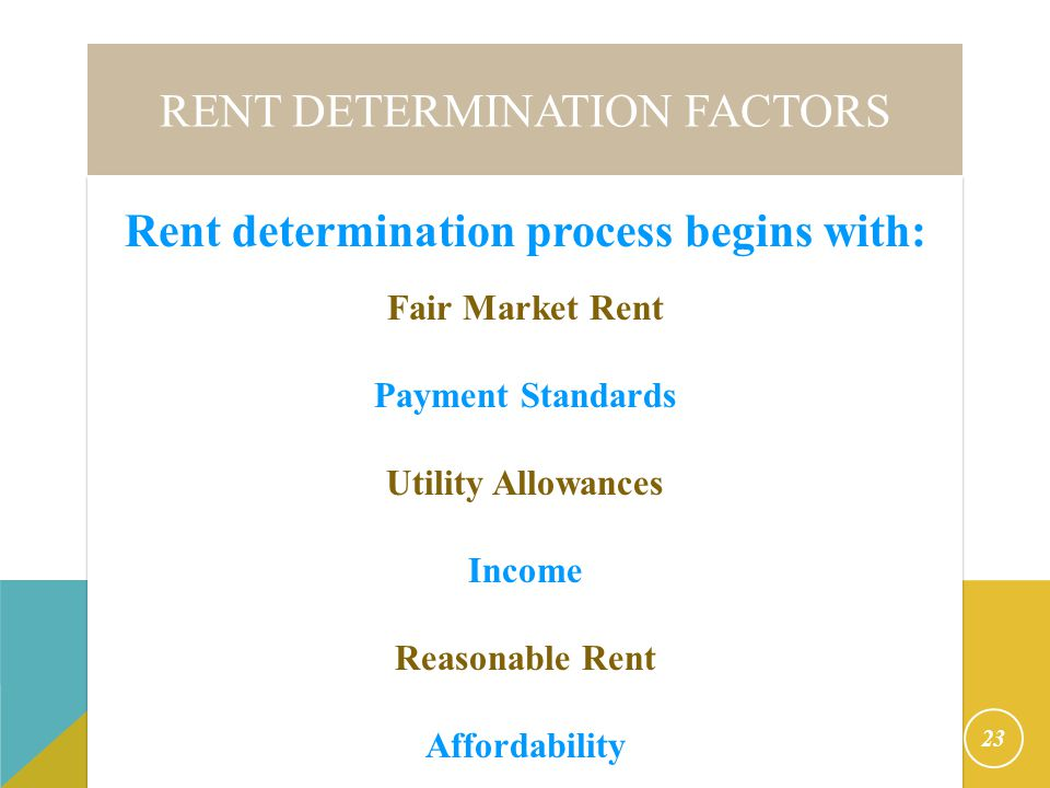 Fair Market Rents 24 CFR § 888.111 Developed by HUD and published annually around October 1.