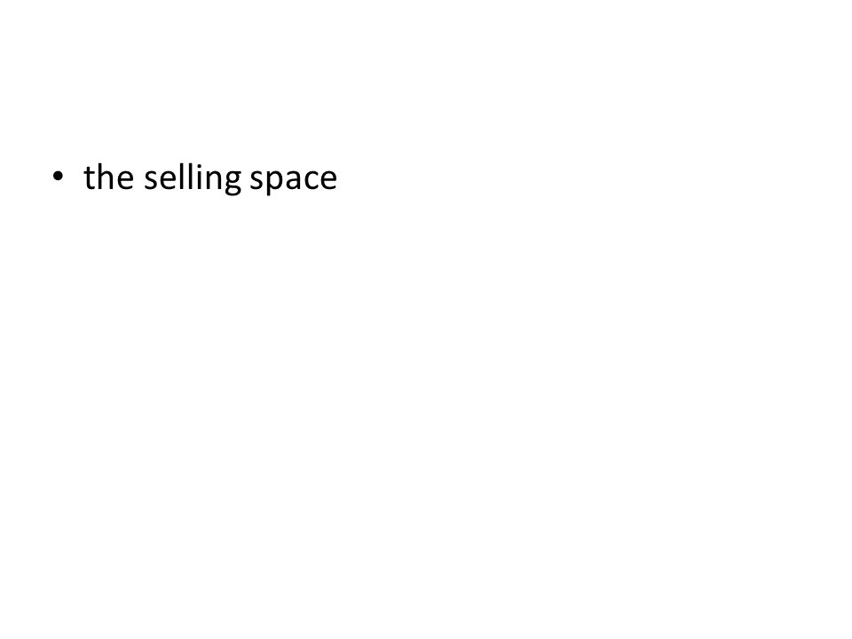 the selling space