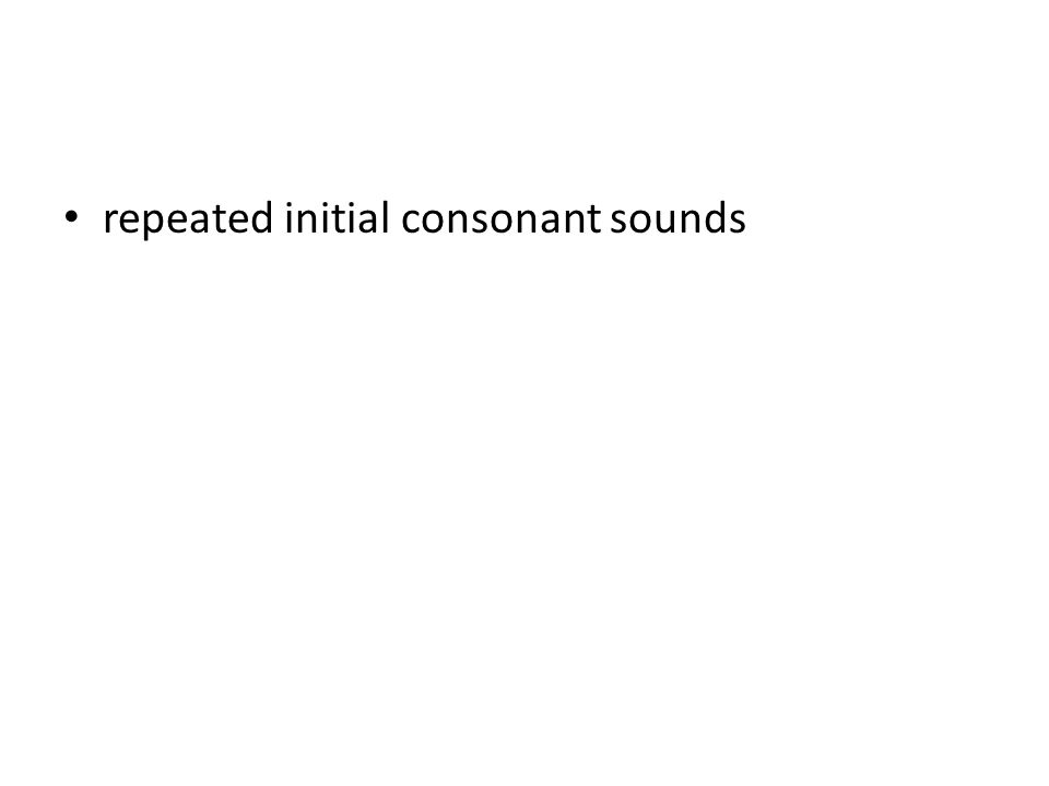 repeated initial consonant sounds