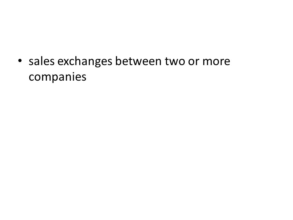 sales exchanges between two or more companies