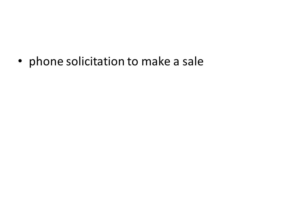 phone solicitation to make a sale