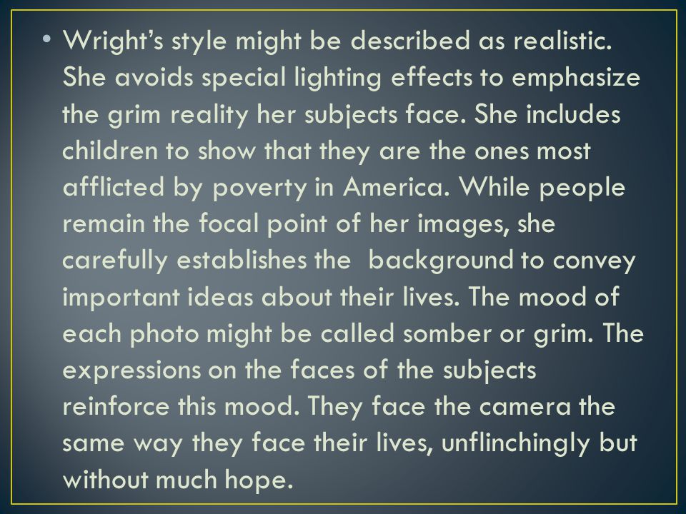 Wright's style might be described as realistic