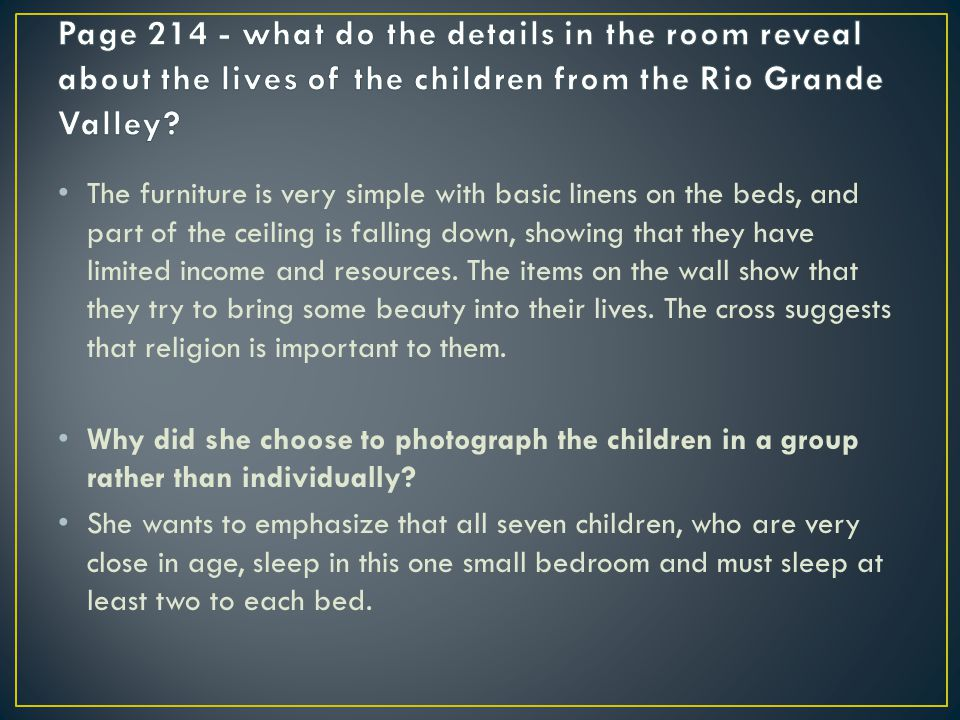 Page 214 - what do the details in the room reveal about the lives of the children from the Rio Grande Valley