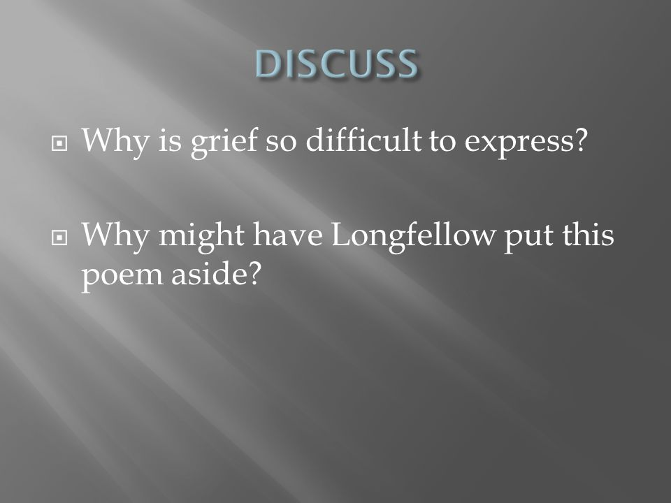 DISCUSS Why is grief so difficult to express