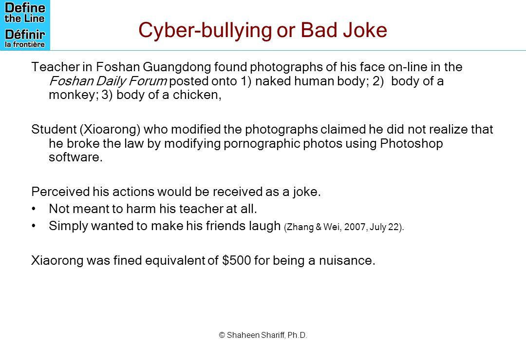 Cyber-bullying or Bad Joke