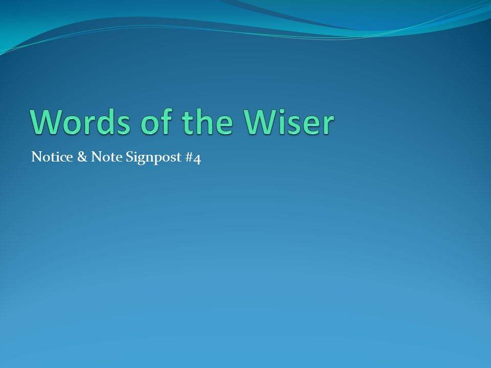 Words of the Wiser Notice & Note Signpost #4