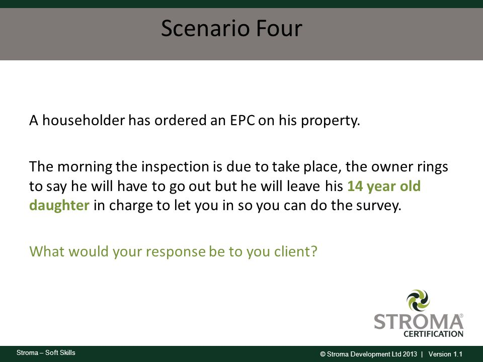 Scenario Four A householder has ordered an EPC on his property.