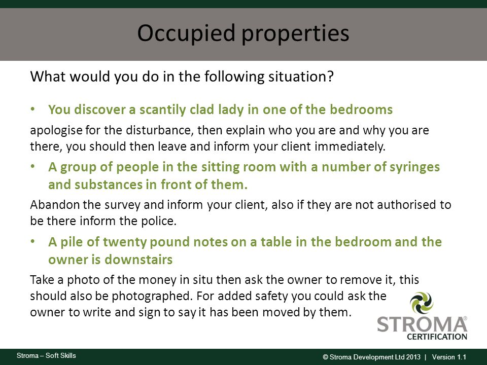 Occupied properties What would you do in the following situation