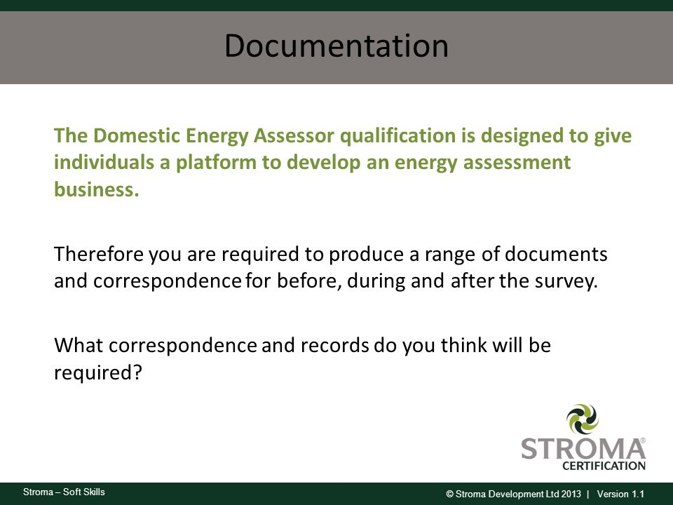 Documentation The Domestic Energy Assessor qualification is designed to give individuals a platform to develop an energy assessment business.
