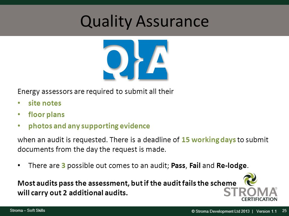 Quality Assurance Energy assessors are required to submit all their