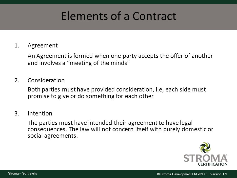 Elements of a Contract Agreement. An Agreement is formed when one party accepts the offer of another and involves a meeting of the minds