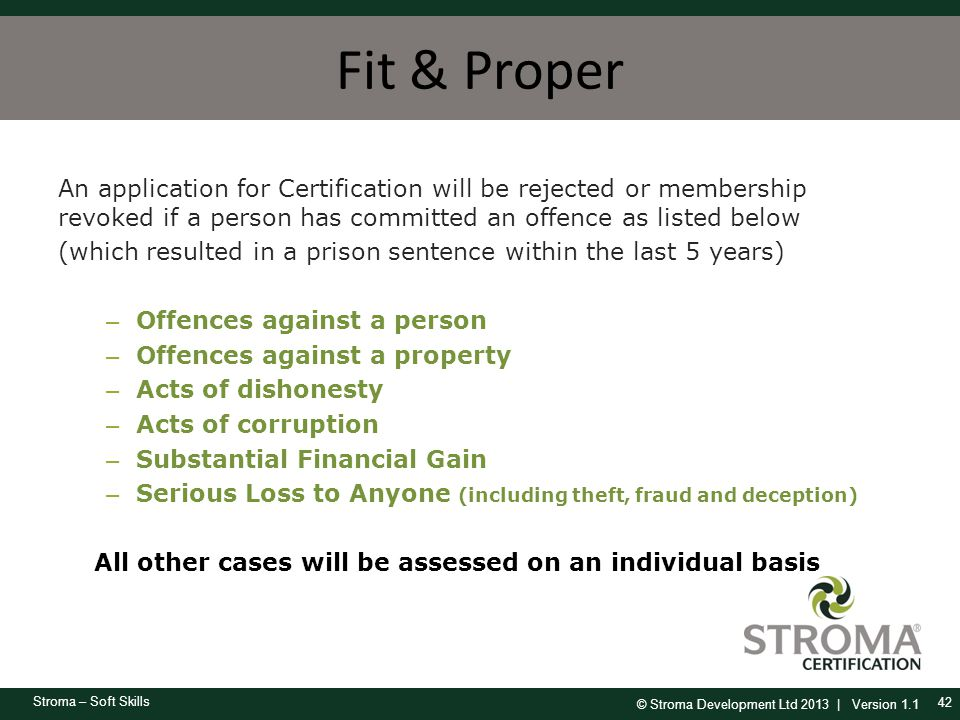 Fit & Proper An application for Certification will be rejected or membership revoked if a person has committed an offence as listed below.