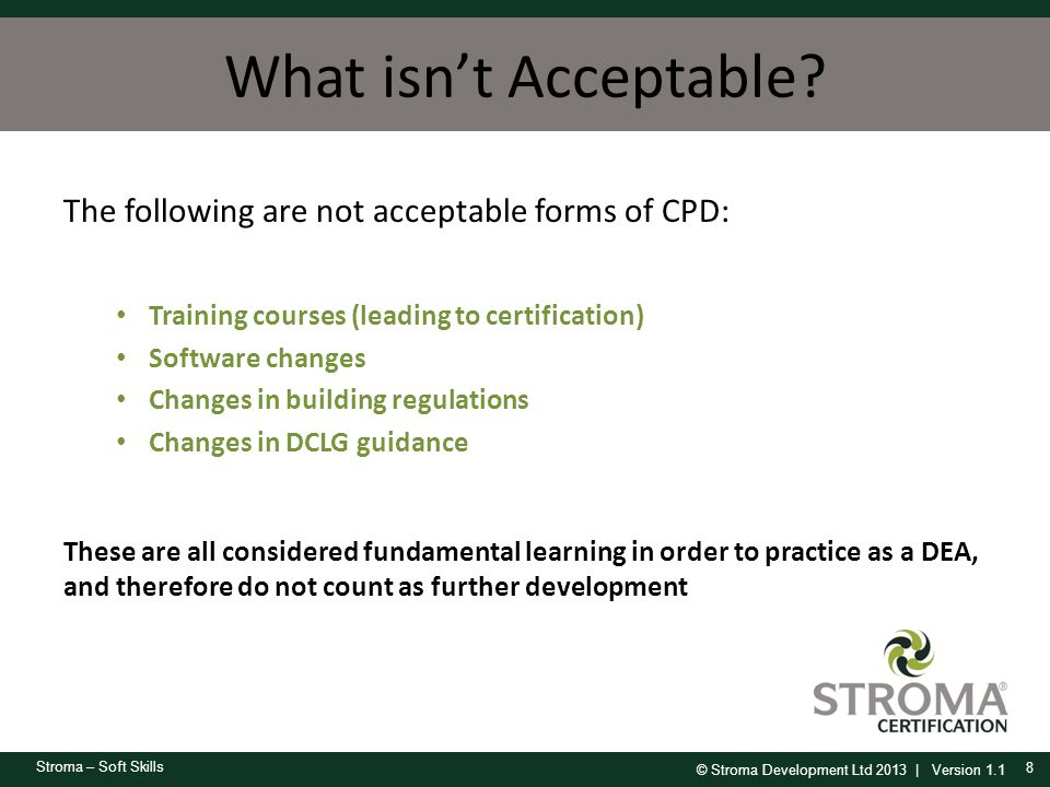 What isn't Acceptable The following are not acceptable forms of CPD:
