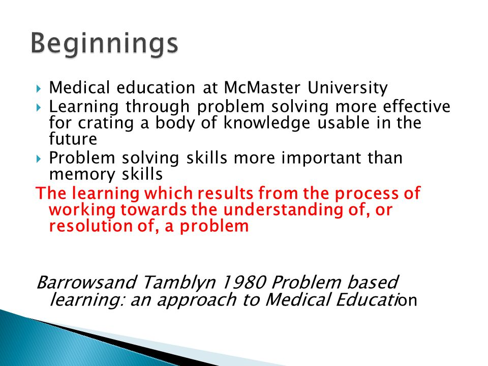 Beginnings Medical education at McMaster University.