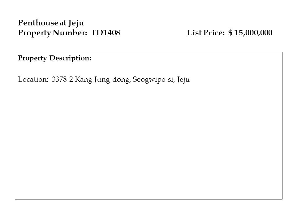 Penthouse at Jeju Property Number: TD1408 List Price: $ 15,000,000