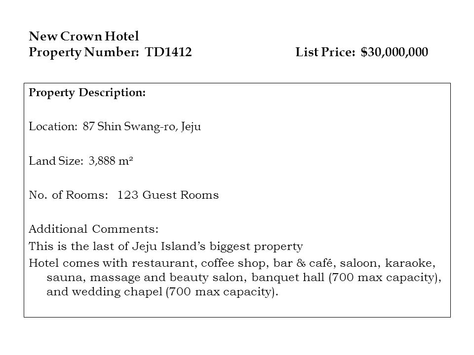 New Crown Hotel Property Number: TD1412 List Price: $30,000,000