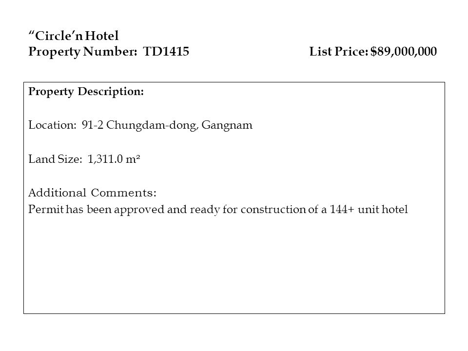 Circle'n Hotel Property Number: TD1415 List Price: $89,000,000