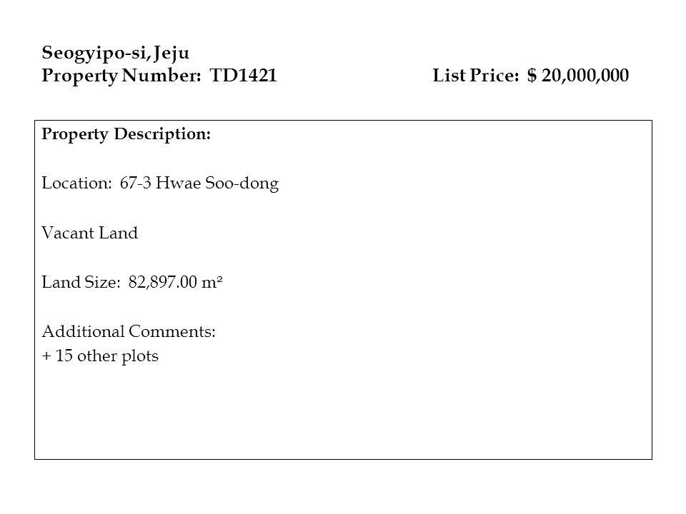 Seogyipo-si, Jeju Property Number: TD1421 List Price: $ 20,000,000