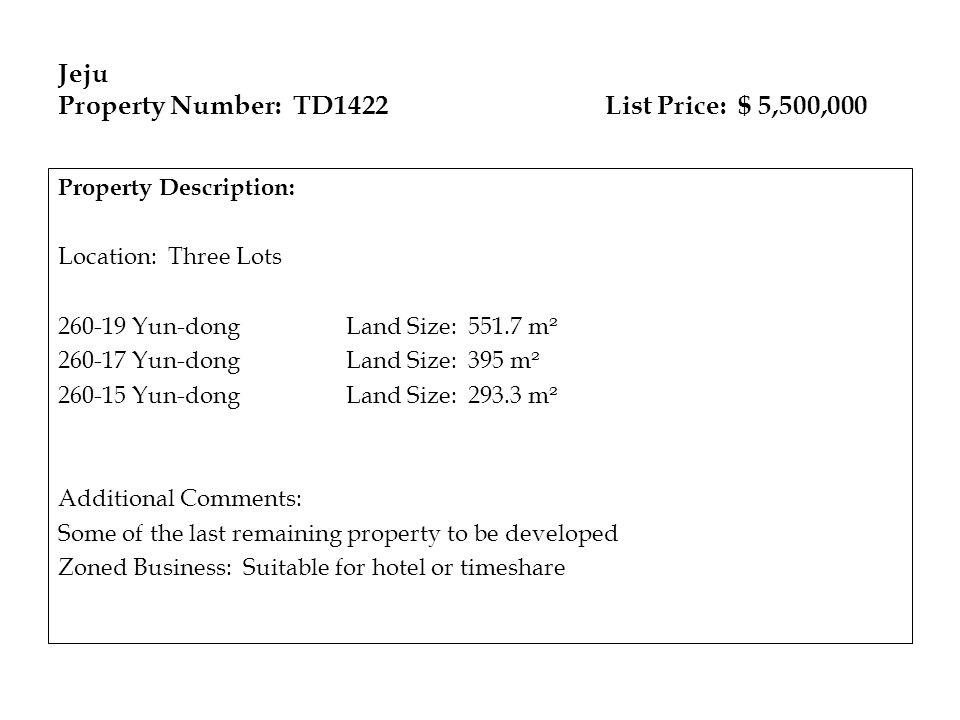Jeju Property Number: TD1422 List Price: $ 5,500,000