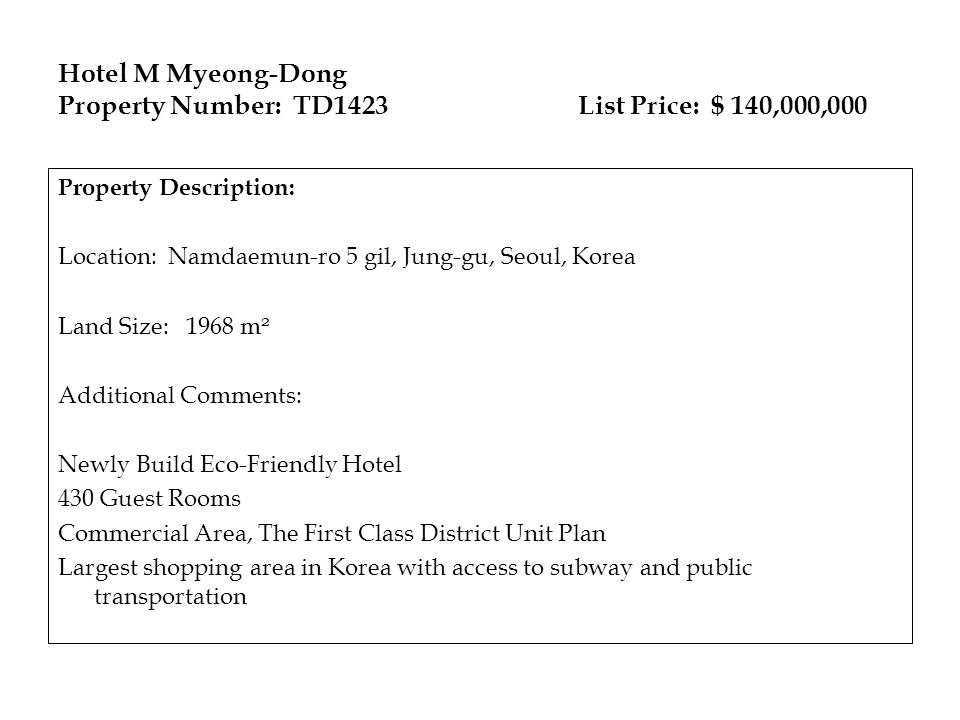 Hotel M Myeong-Dong Property Number: TD1423 List Price: $ 140,000,000