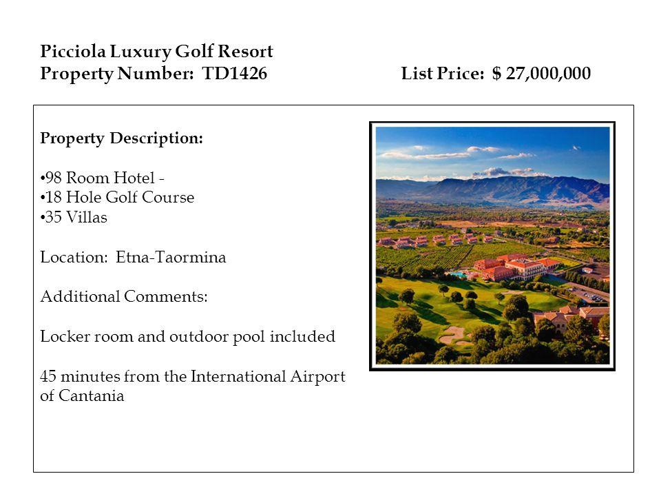 Picciola Luxury Golf Resort Property Number: TD1426