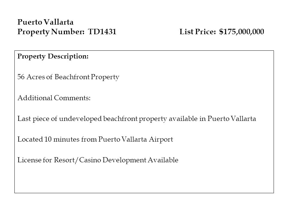 Puerto Vallarta Property Number: TD1431 List Price: $175,000,000