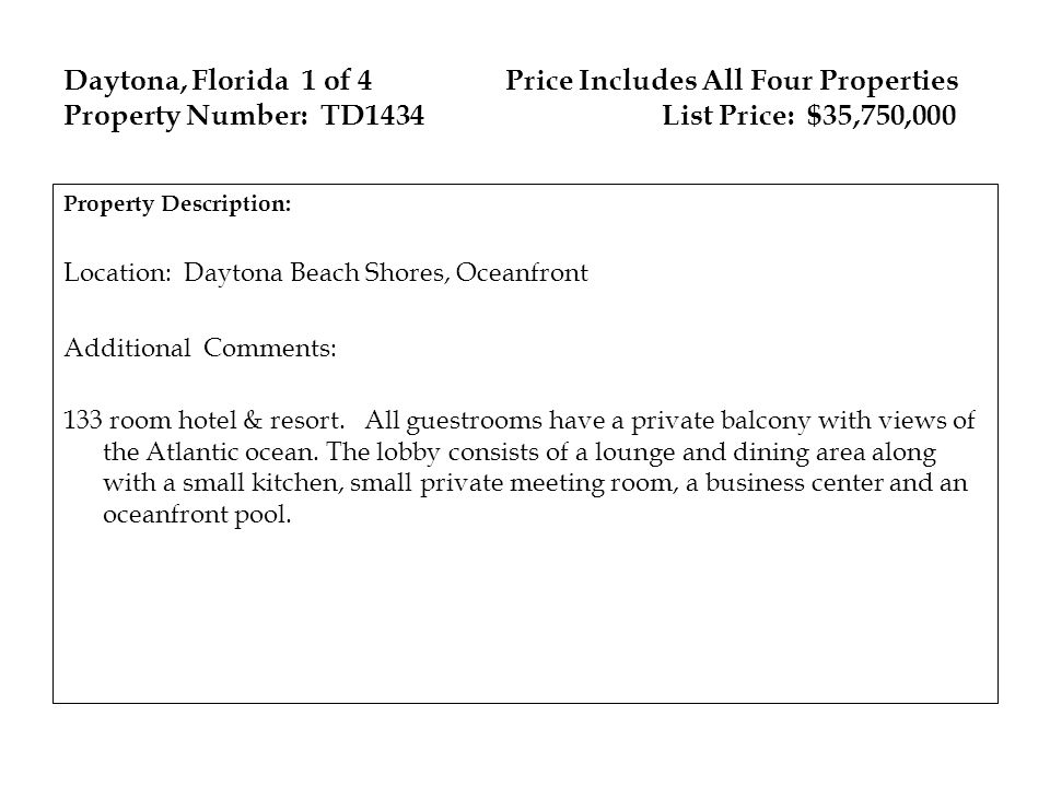 Daytona, Florida 1 of 4 Price Includes All Four Properties Property Number: TD1434 List Price: $35,750,000