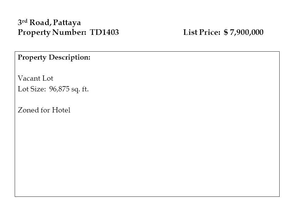 3rd Road, Pattaya Property Number: TD1403 List Price: $ 7,900,000