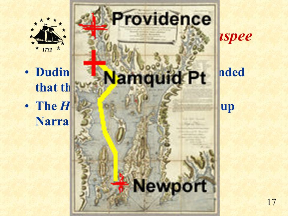 Dudingston and the Gaspee demanded that the ship stop to be searched.