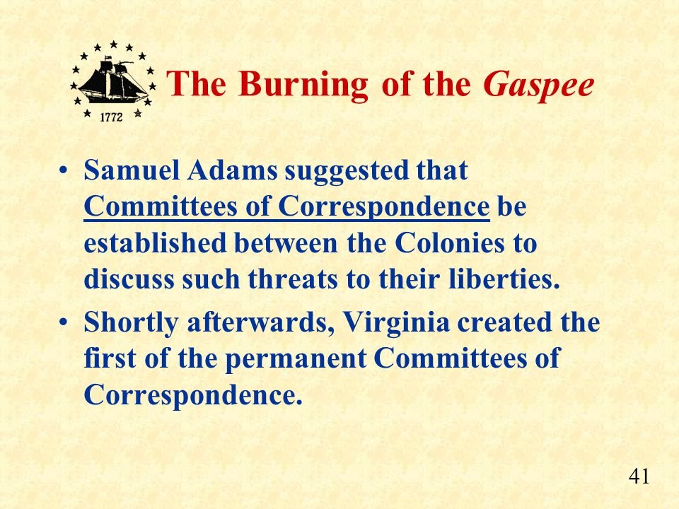 Samuel Adams suggested that Committees of Correspondence be established between the Colonies to discuss such threats to their liberties.