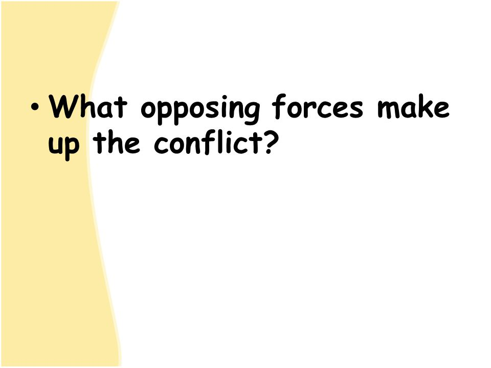 What opposing forces make up the conflict
