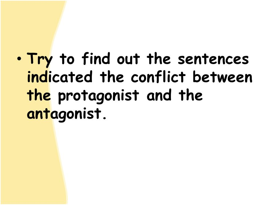 Try to find out the sentences indicated the conflict between the protagonist and the antagonist.