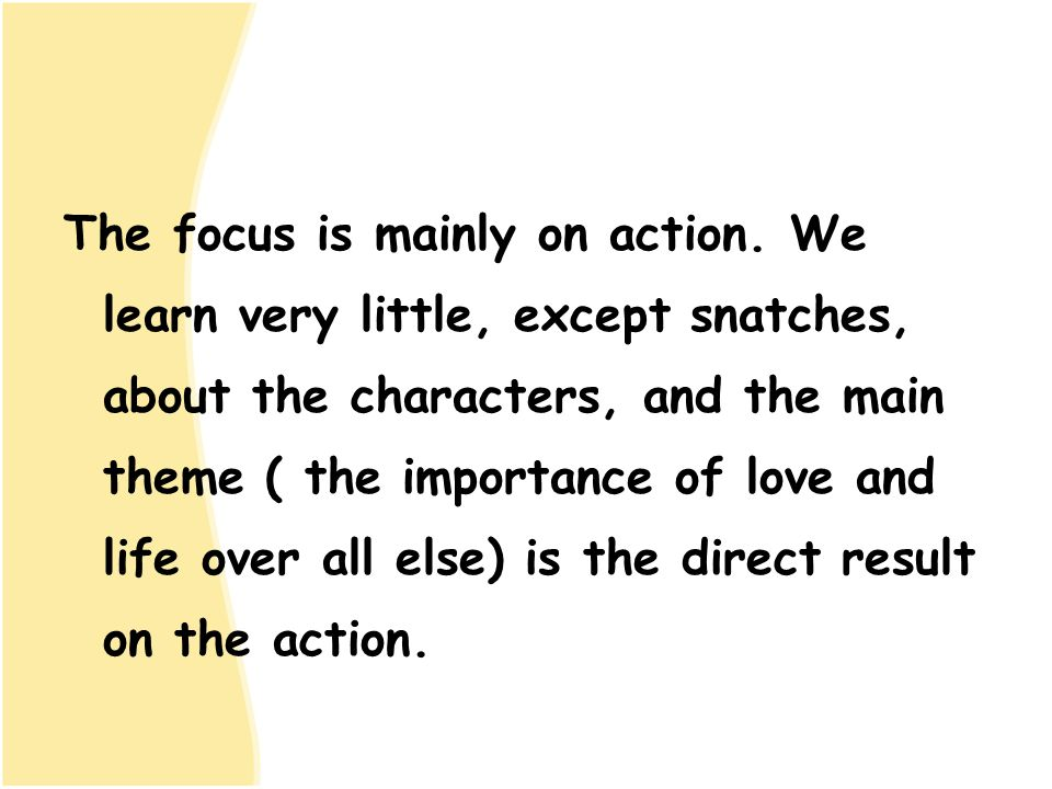 The focus is mainly on action