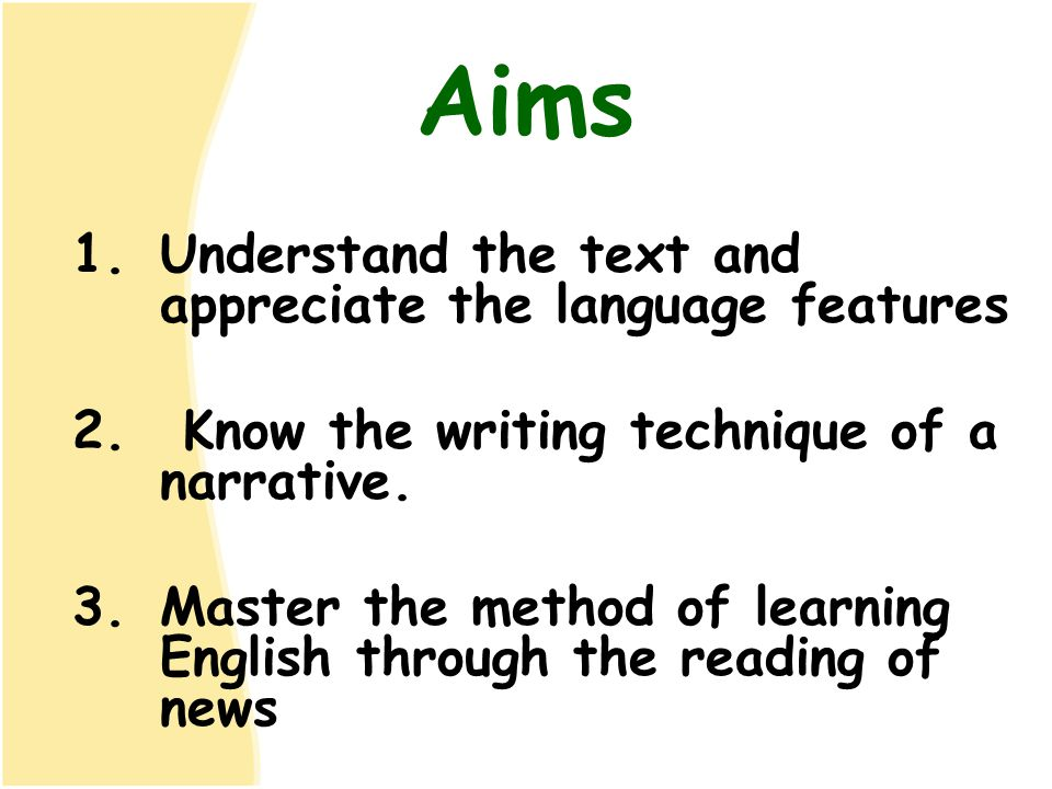 Aims Understand the text and appreciate the language features