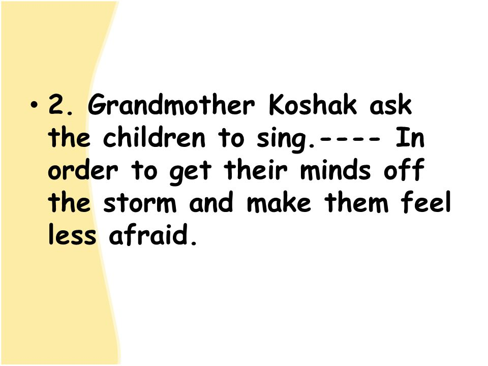 2. Grandmother Koshak ask the children to sing