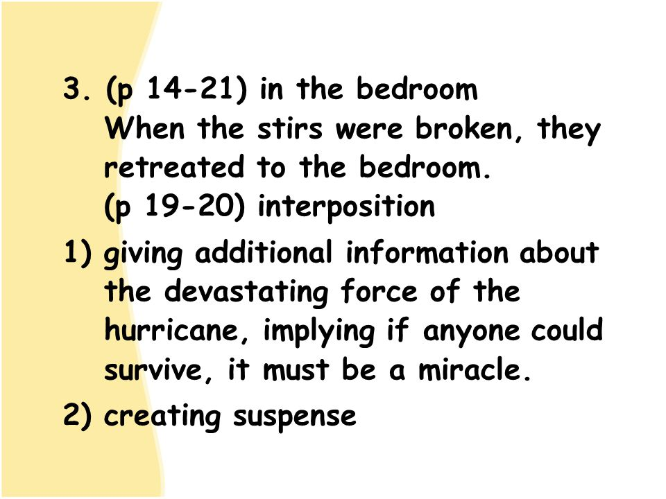 3. (p 14-21) in the bedroom When the stirs were broken, they retreated to the bedroom. (p 19-20) interposition