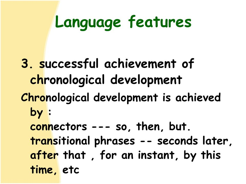 Language features 3. successful achievement of chronological development.