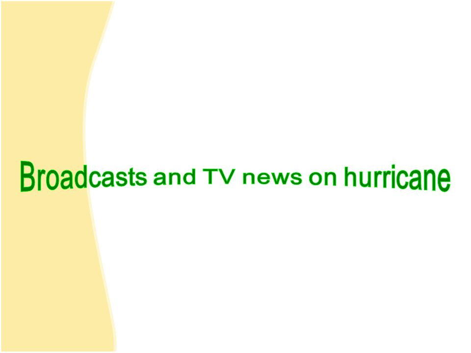 Broadcasts and TV news on hurricane
