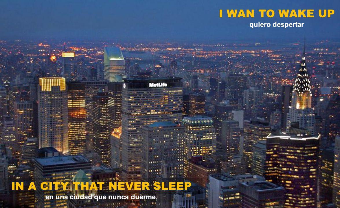 IN A CITY THAT NEVER SLEEP en una ciudad que nunca duerme,