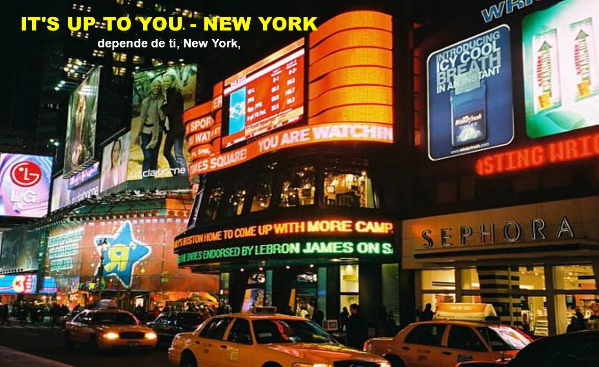 IT S UP TO YOU - NEW YORK depende de ti, New York,