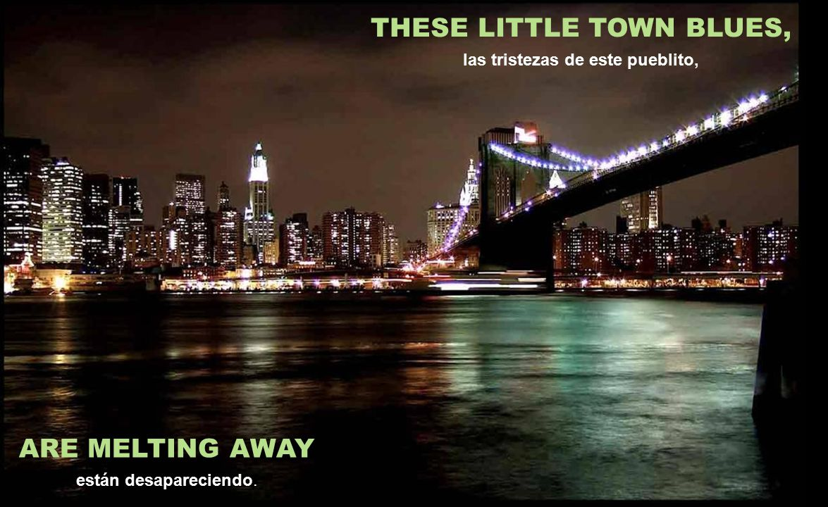 THESE LITTLE TOWN BLUES, las tristezas de este pueblito,