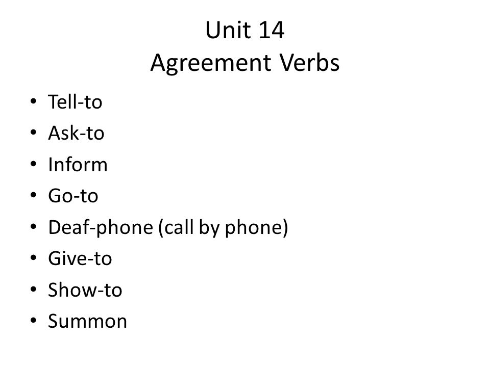 Unit 14 Agreement Verbs Tell-to Ask-to Inform Go-to