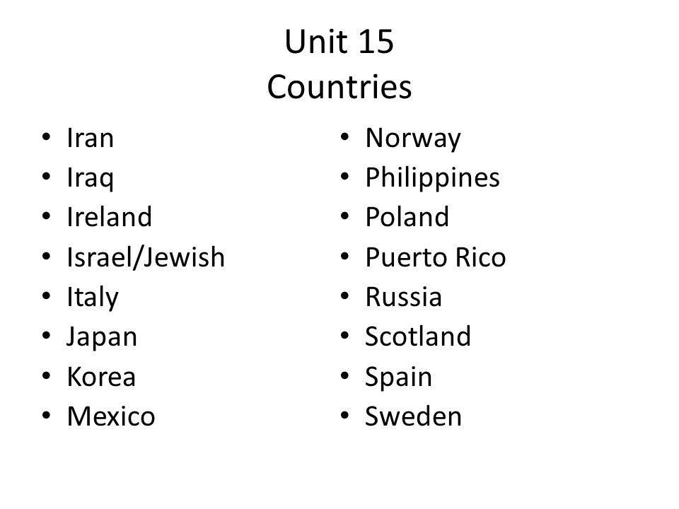 Unit 15 Countries Iran Norway Iraq Philippines Ireland Poland