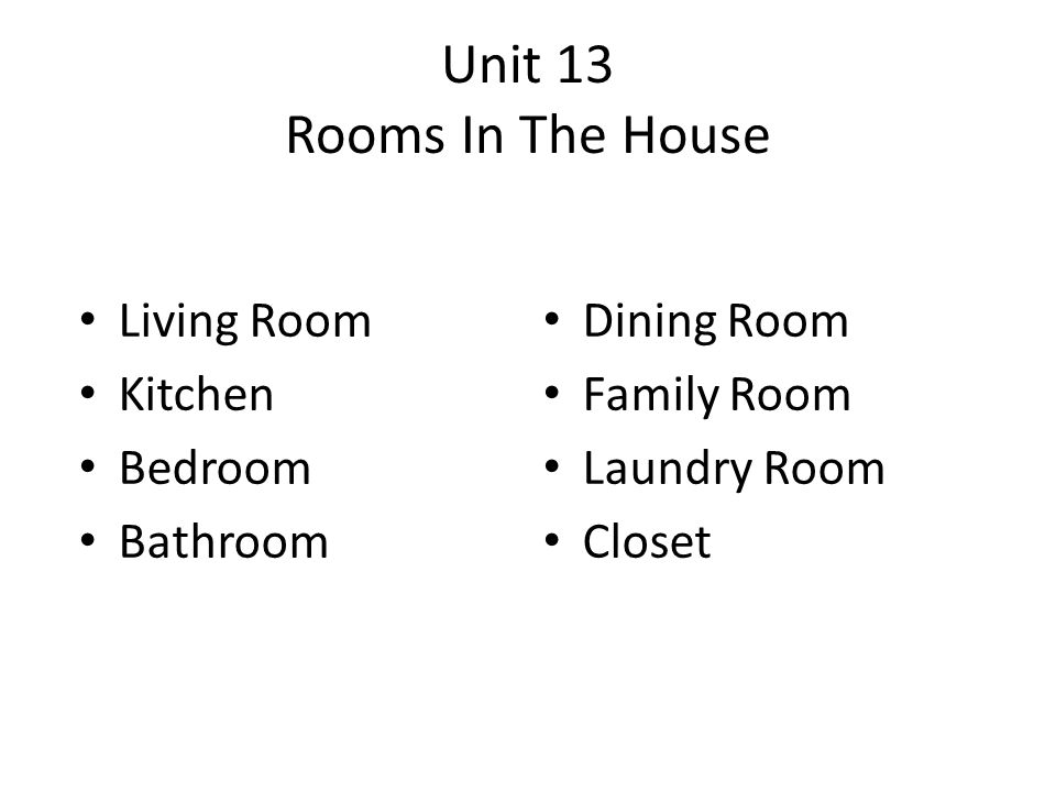 Unit 13 Rooms In The House Living Room Dining Room Kitchen Family Room